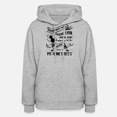 Honey Honey Bee Addiction Shirt - Women's Hoodie