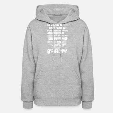 Therapy OCCUPATIONAL THERAPY SHIRT - Women's Hoodie