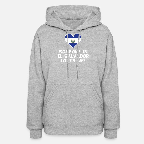 El Salvador Hoodies & Sweatshirts - Someone In El Salvador Loves Me - Women's Hoodie heather gray