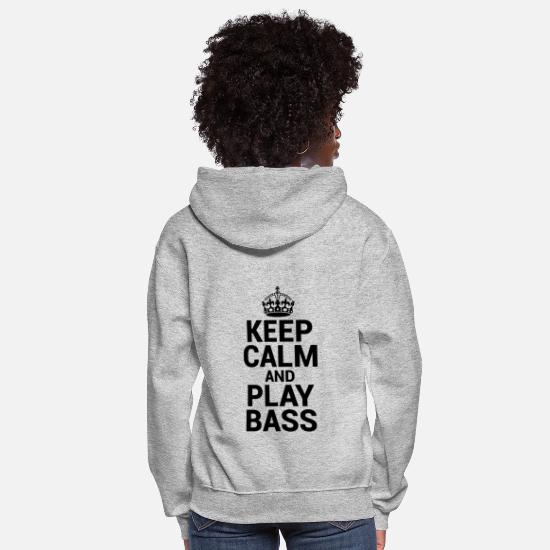 Bass Hoodies & Sweatshirts - Keep Calm and Play Bass - Gift for Bassists - Women's Hoodie heather gray