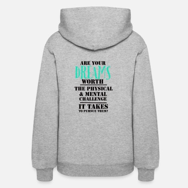 Are Your Dreams Worth... - Women's Hoodie