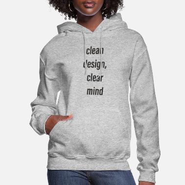 Clean Design, Clear Mind - Women's Hoodie