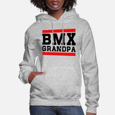 Bmx Grandfather BMX Grandpa - Women's Hoodie