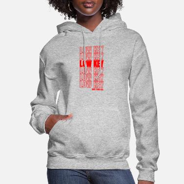 Low-key Low Key Trend Word 2019 Gift - Women's Hoodie