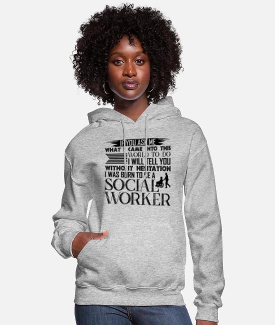 Social Hoodies & Sweatshirts - Born To Be A Social Worker - Women's Hoodie heather gray