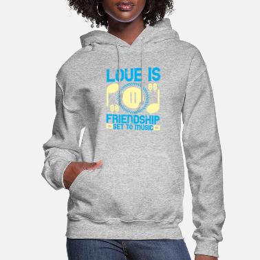 Music Club Love Is Friendship Set To Music - Women's Hoodie
