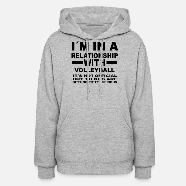 Volleyball relationship with VOLLEYBALL - Women's Hoodie