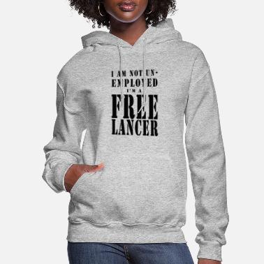 Unemployed I Am a FREELANCER - Black Letters - Women's Hoodie