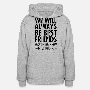 ff059392 Best Friends We WIll Always Be Best Friends... - Women'. Women's Hoodie