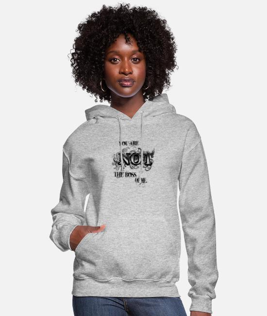 Boss Hoodies & Sweatshirts - You are not the boss of me. - Women's Hoodie heather gray