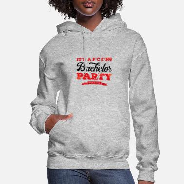 Party Funny bachelor party funny - Women's Hoodie