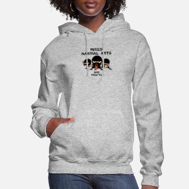 Mixed Martial Arts Mixed Martial Arts and Crafts - Women's Hoodie