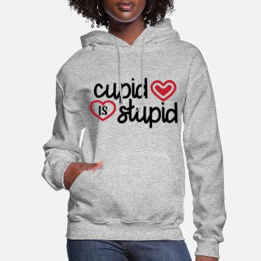 love cupid is stupid - Women's Hoodie