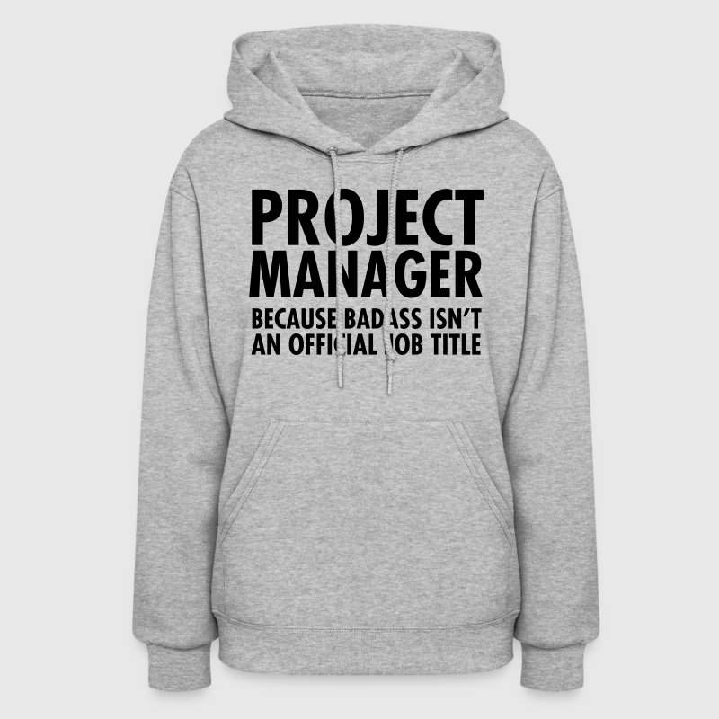 Project Manager - Badass - Women's Hoodie