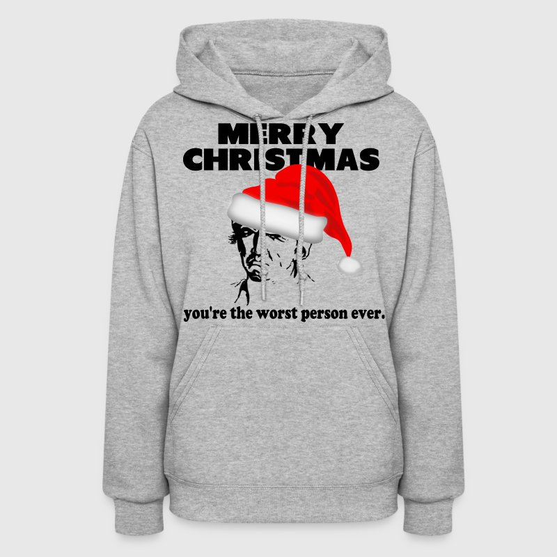 Merry Christmas to the Worst Person Ever Women's T-Shirts - Women's Hoodie