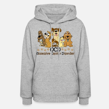 Animal OCD Obsessive Canine - Women's Hoodie
