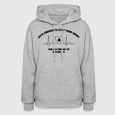 Cute Enough to stop your heart - Women's Hoodie