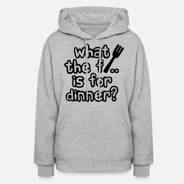 Dinner what the fork is for dinner? - Women's Hoodie