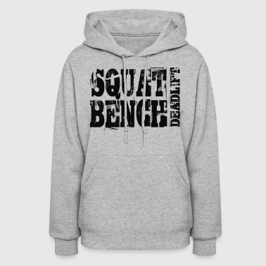 Squat Bench Deadlift - Women's Hoodie