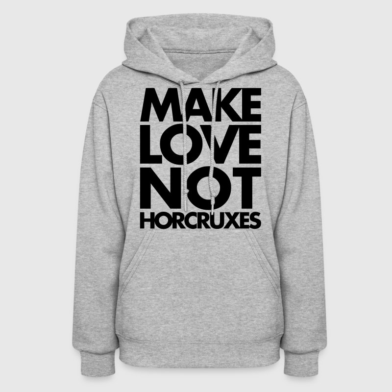 Make Love Not Horcruxes - Women's Hoodie