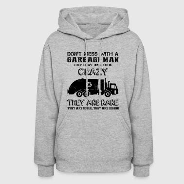 Garbage Don't Mess With A Garbage Man Shirt - Women's Hoodie