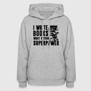 With Writing On Sleeves Write Book Shirt - I Write Book Superpower T Shirt - Women's Hoodie