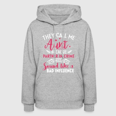 They call me aunt because partner in crime makes - Women's Hoodie