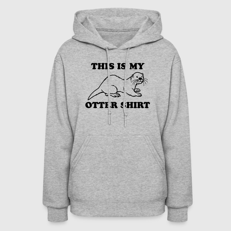 This Is My Otter Shirt - Women's Hoodie