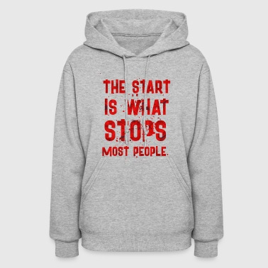 Start THE START IS - Women's Hoodie