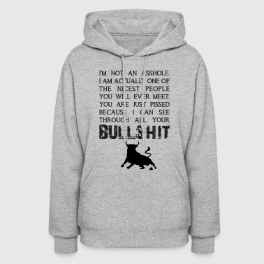 I can see through all your bullshit - Women's Hoodie