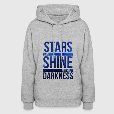 (STARS CAN'T SHINE WITHOUT DARKNESS) Blue Galaxy - Women's Hoodie