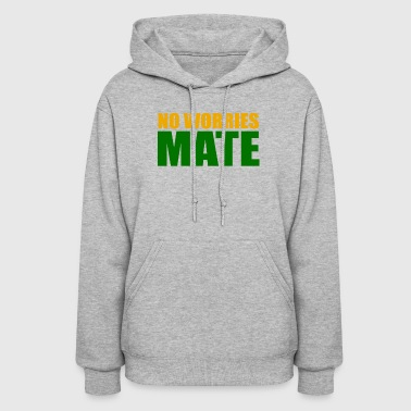 No Worries Mate - Women's Hoodie