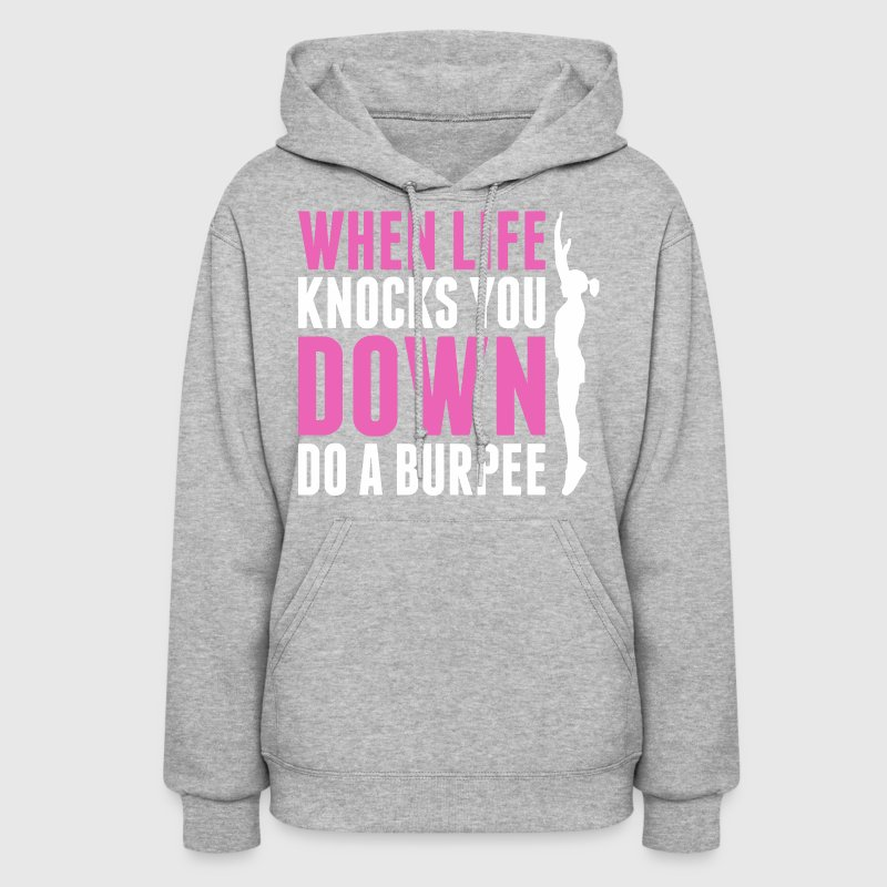 When Life Knocks You Down Do A Burpee - Women's Hoodie