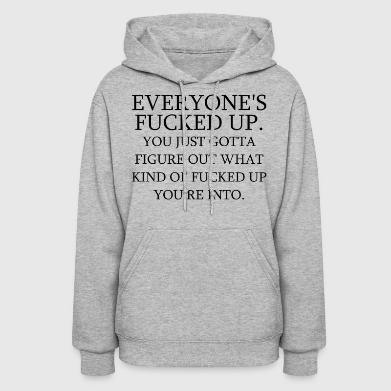 We All Fucked Up - Women's Hoodie