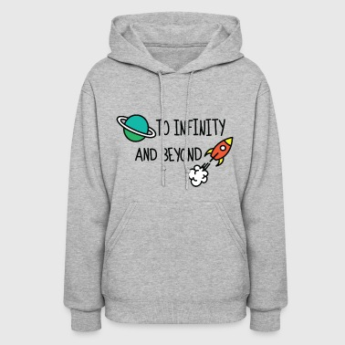 To infinity and beyond - Women's Hoodie