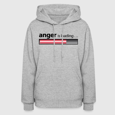 anger is loading / Anger / fury - Women's Hoodie