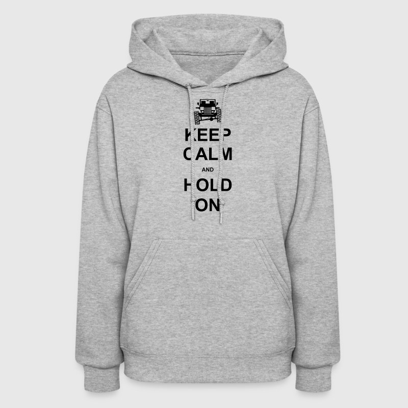 Keep Calm and Hold On - Off Road Jeep - Women's Hoodie