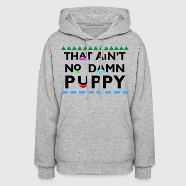 That Aint No Damn Puppy - Women's Hoodie