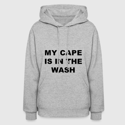 My Cape Is In The Wash - Women's Hoodie
