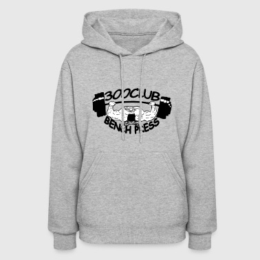 300 Club Bench Press - Women's Hoodie