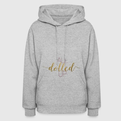 all dolled up bride to be birthday girl t - Women's Hoodie