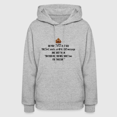 The first sentence of a text message - Women's Hoodie