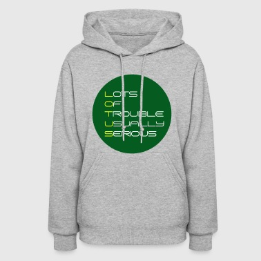 Lots of Trouble - Green & Gold Circle - Women's Hoodie