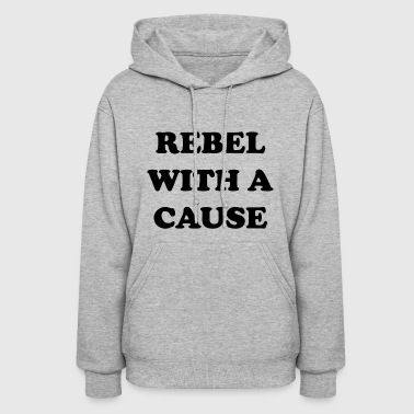 Rebel With A Cause - Women's Hoodie