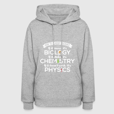 Biology Moves Chemistry Stinks Physics Nerd Gift - Women's Hoodie