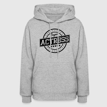 Super actress - Women's Hoodie