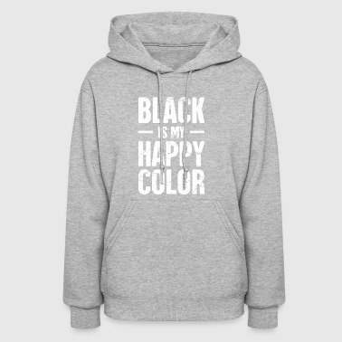 Black Is My Happy Color | Funny Emo Design - Women's Hoodie