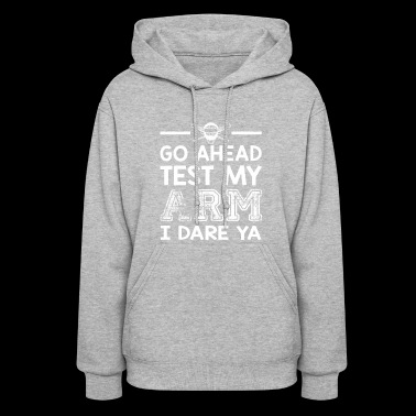 Test My Arm I Dare Ya Softball Catcher - Women's Hoodie