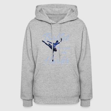 Ballet Like A Sport Only Harder T Shirt - Women's Hoodie