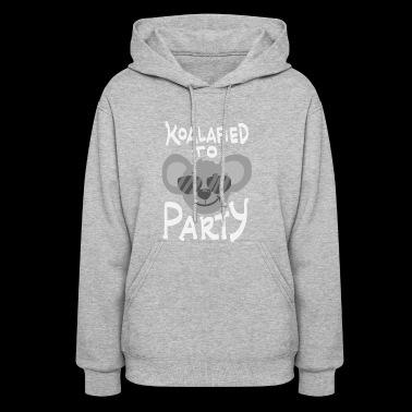 Funny Party Shirt Koalafied Party - Women's Hoodie